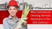 Why Commercial Cleaning Services Necessary in the 21st Century?