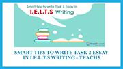 Smart Tips To Write Task 2 Essay In I.E.L.T.S Writing - Teach5