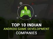 Top 10 Android Game Development Companies