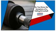 Do You Know the Symptoms of a Failing Driveshaft