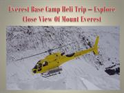 Everest Base Camp Heli Trip  Explore Close View Of Mount Everest