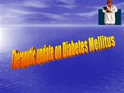 Theraputic update on Diabetes Mellitus