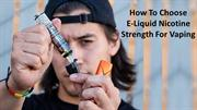 How To Choose Eliquid Nicotine Strength For Vaping