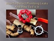 How To Detect Plumbing Leaks And How To Fix It