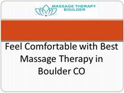 Feel Comfortable with Best Massage Therapy in Boulder CO