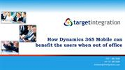 How Dynamics 365 Mobile can benefit the users when out of office