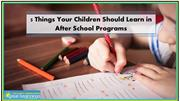 5 Things Your Children Should Learn in After School Programs
