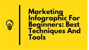 Marketing Infographic For Beginners Best Techniques And Tools