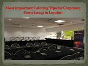 Most important Catering Tips for Corporate Event 2019 in London
