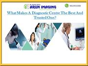 What Makes A Diagnostic Centre The Best And Trusted One