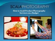 How to Avail Product Photography Services on a Budget