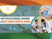 Medical Treatment in Best Cancer Hospitals in India