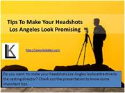 Tips To Make Your Headshots Los Angeles Promising