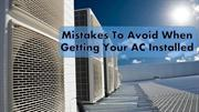 Mistakes To Avoid When Getting Your AC Installed