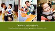 Gives you Ability to Fight Against Cerebral Palsy in India.