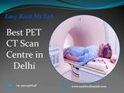 Best PET CT Scan Centre in Delhi