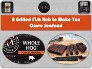 A Grilled Fish Rub to Make You Crave Seafood