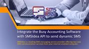 Integrate the Busy Accounting Software with SMSIdea API to send dynami