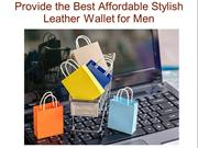 Provide the Best Affordable Stylish Leather Wallet for Men