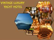 Luxury Rooms & Suits at Vintage Luxury Yacht Hotel