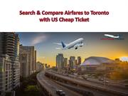 Search & Compare Airfares to Toronto with US Cheap Ticket