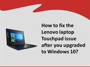 How to fix the Lenovo laptop Touchpad issue after you upgraded to Wind