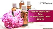 The Best Natural Anti-Aging Face Moisturizer -Basic Naturals