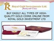 BUY EASILY ALL TYPES OF HIGH-QUALITY GOLD COINS ONLINE FROM ROYAL GOLD