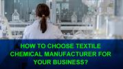 How to Choose Textile Chemical Manufacturer for Your Business?