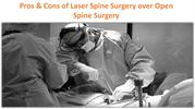 Pros & Cons of Laser Spine Surgery over Open Spine Surgery