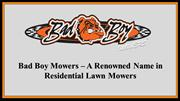 Bad Boy Mowers – A Renowned Name in Residential Lawn Mowers