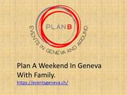 Weekend Geneve - Enjoy The Holidays With Your Family