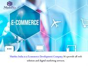 How to pick An Ecommerce Development Agency - Matebiz India