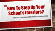How To Step Up Your School's Interiors - Paragoninc Furniture Inc