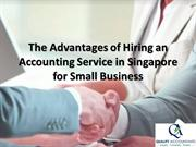 The Advantages of Hiring an Accounting Service in Singapore for Small