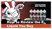 How to Review the E-Liquid You Buy