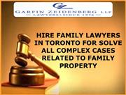 HIRE FAMILY LAWYERS IN TORONTO FOR SOLVE ALL COMPLEX CASES RELATED TO