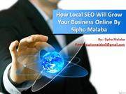 How Local SEO Will Grow Your Business Online By Sipho Malaba