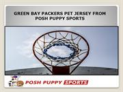 GREEN BAY PACKERS PET JERSEY FROM POSH PUPPY SPORTS