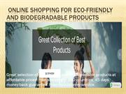 Online shopping for Eco-Friendly and Biodegradable products with free