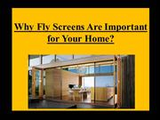 Why Fly Screens Are Important for Your Home?