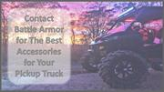 Contact Battle Armor for the Best Accessories for Your Pickup Truck