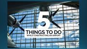 5 things to consider while Constructing an Airport