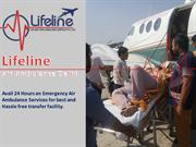 Reasonable Fare Air Ambulance Delhi by Lifeline is Available Now