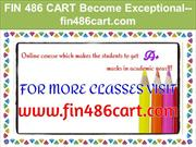 FIN 486 CART Become Exceptional--fin486cart.com