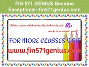 FIN 571 GENIUS Become Exceptional--fin571genius.com