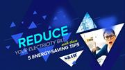 Reduce Your Electricity Bill with these 5 Energy-Saving Tips