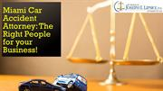 Miami Car Accident Attorney The Right People for your Business!