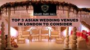 Top 3 Asian Wedding Venues in London to Consider