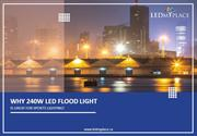 Here Is What You Should Know About 240W LED Flood Light